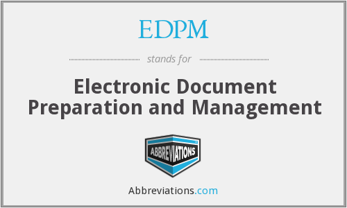 EDPM - Electronic Document Preparation and Management