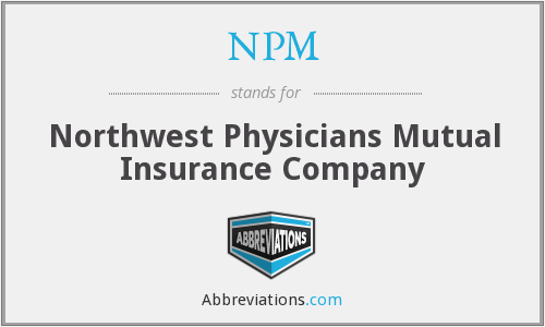 NPM - Northwest Physicians Mutual Insurance Company