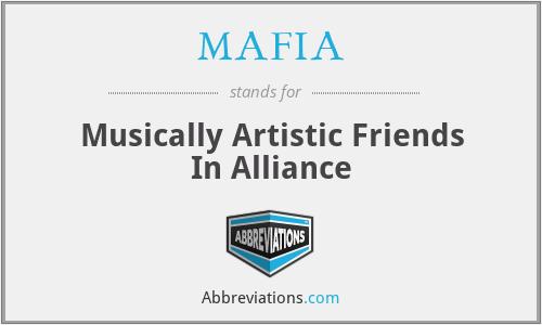 MAFIA - Musically Artistic Friends In Alliance