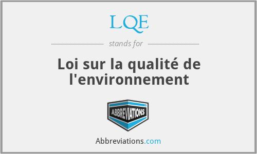 LQE - Loi sur la qualité de l'environnement