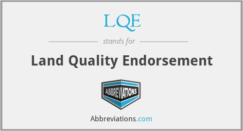 LQE - Land Quality Endorsement