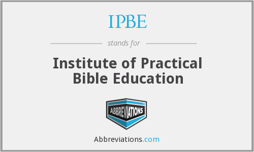 IPBE - Institute of Practical Bible Education