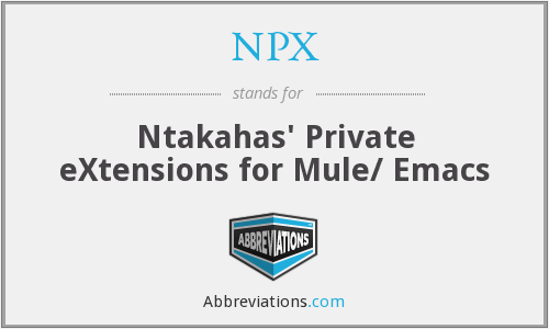 NPX - Ntakahas' Private eXtensions for Mule/ Emacs