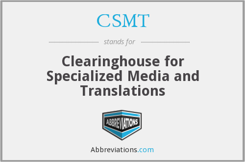CSMT - Clearinghouse for Specialized Media and Translations