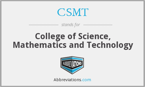 CSMT - College of Science, Mathematics and Technology
