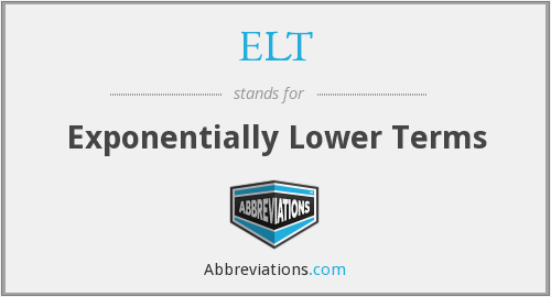 ELT - Exponentially Lower Terms