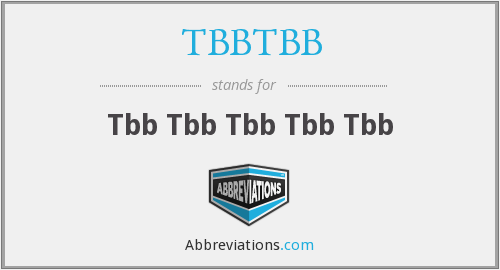 What does TBBTBB stand for?