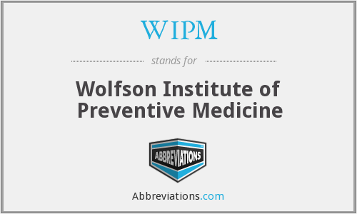 WIPM - Wolfson Institute of Preventive Medicine