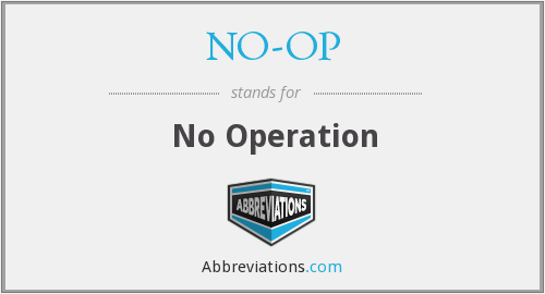 NO-OP - No Operation