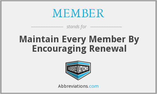 MEMBER - Maintain Every Member By Encouraging Renewal