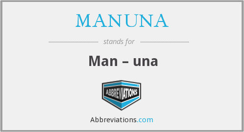 What does MANUNA stand for?