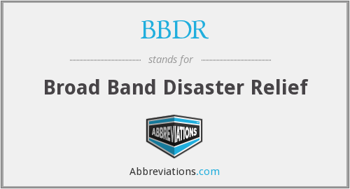 BBDR - Broad Band Disaster Relief