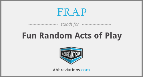 FRAP - Fun Random Acts of Play