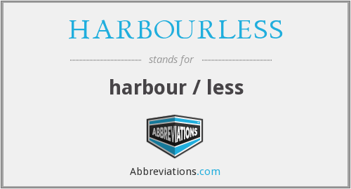 What does HARBOURLESS stand for?