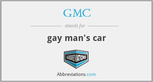 GMC - gay man's car
