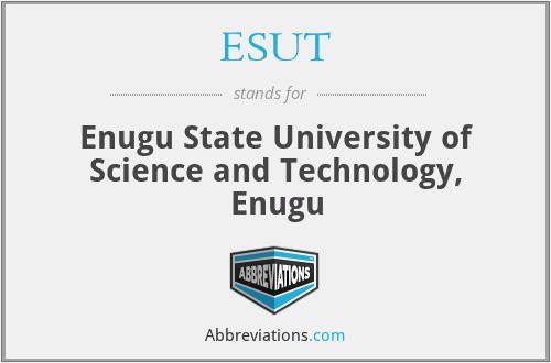ESUT - Enugu State University of Science and Technology, Enugu