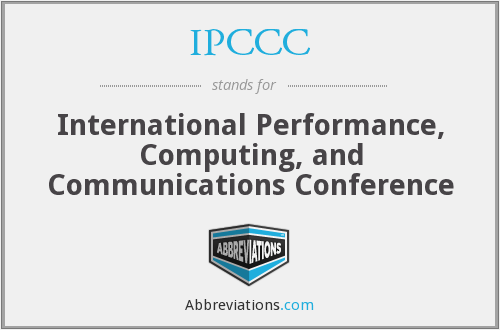 IPCCC - International Performance, Computing, and Communications Conference