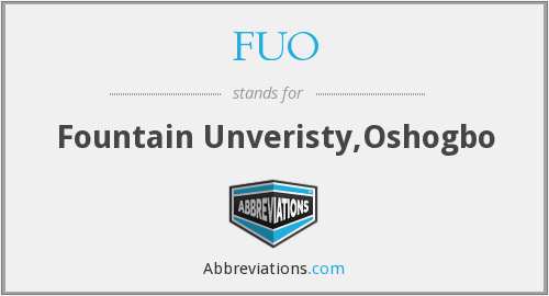 FUO - Fountain Unveristy,Oshogbo