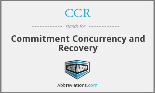 CCR - Commitment Concurrency and Recovery