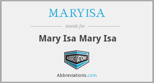 What does MARYISA stand for?