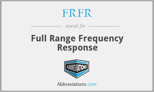 FRFR - Full Range Frequency Response