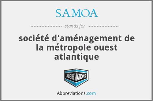 SAMOA - société d'aménagement de la métropole ouest atlantique