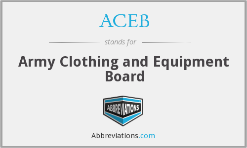 ACEB - Army Clothing and Equipment Board