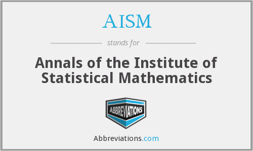 AISM - Annals of the Institute of Statistical Mathematics