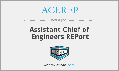 ACEREP - Assistant Chief of Engineers REPort