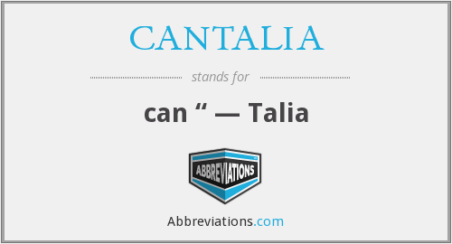 What does CANTALIA stand for?