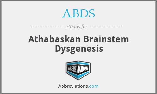 ABDS - Athabaskan Brainstem Dysgenesis