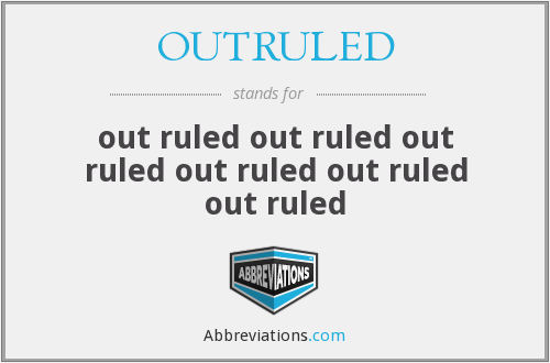 What does OUTRULED stand for?
