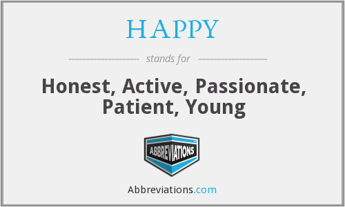 HAPPY - Honest, Active, Passionate, Patient, Young