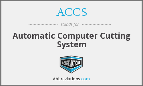ACCS - Automatic Computer Cutting System
