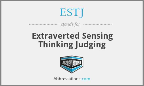 ESTJ - Extraverted Sensing Thinking Judging