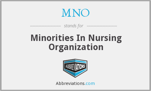 MNO - Minorities In Nursing Organization