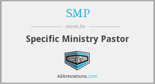 SMP - Specific Ministry Pastor