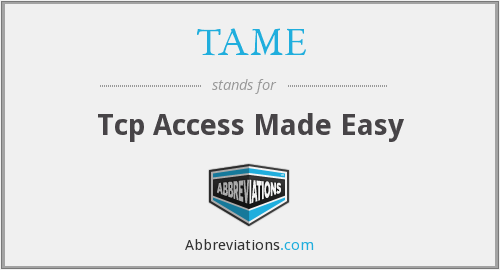 TAME - Tcp Access Made Easy