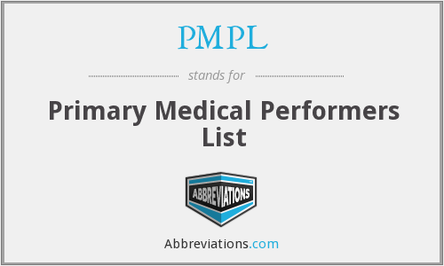 PMPL - Primary Medical Performers List