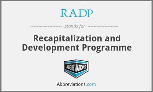 RADP - Recapitalization and Development Programme