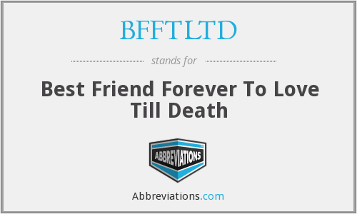 What does BFFTLTD stand for?