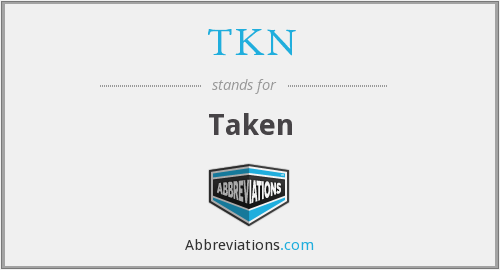 What is the abbreviation for taken?
