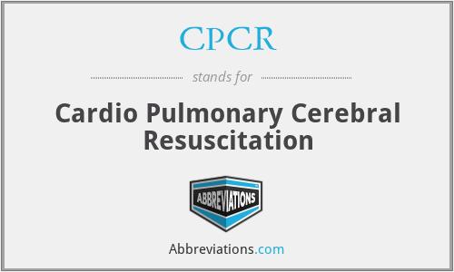 CPCR - Cardio Pulmonary Cerebral Resuscitation