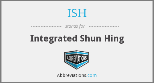 ISH - Integrated Shun Hing