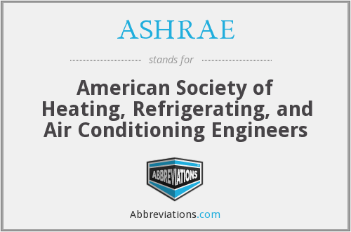 ASHRAE - American Society of Heating, Refrigerating, and Air Conditioning Engineers