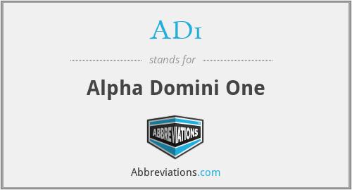 AD1 - Alpha Domini One