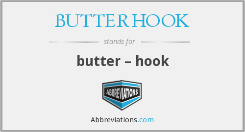 What does BUTTERHOOK stand for?