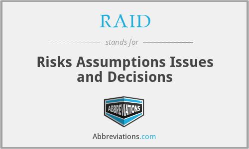 RAID - Risks Assumptions Issues and Decisions