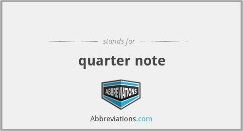 ♩ - quarter note