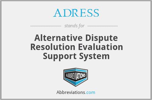 ADRESS - Alternative Dispute Resolution Evaluation Support System